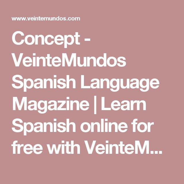 Concept - VeinteMundos Spanish Language Magazine | Learn Spanish online for free with VeinteMundos