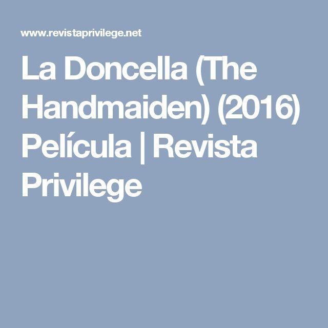 La Doncella (The Handmaiden) (2016) Película | Revista Privilege