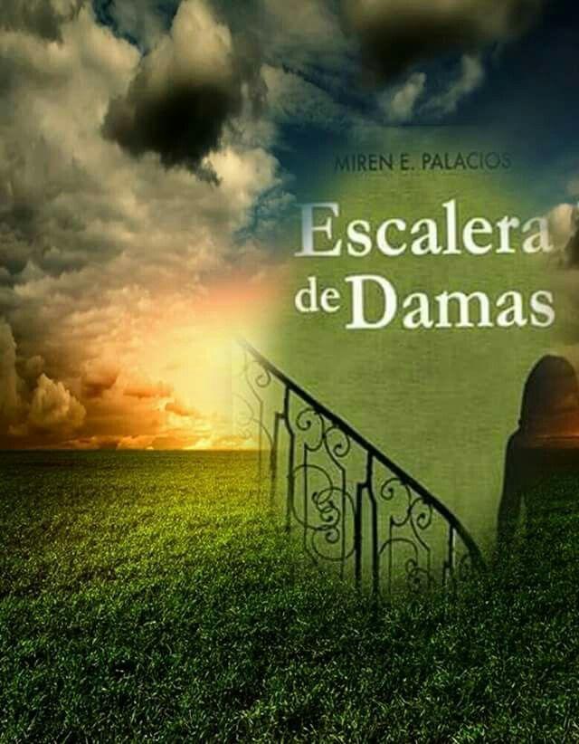 Escalera de Damas de Miren E. Palacios Disponible en todas plataformas de Amazon en sus dos formatos. Papel: relinks.me/8415495684 Digital: relinks.me/B01JADJQ3O