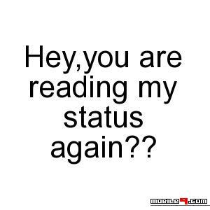 Reading my status again? Tap for more Funny WhatsApp Status ...