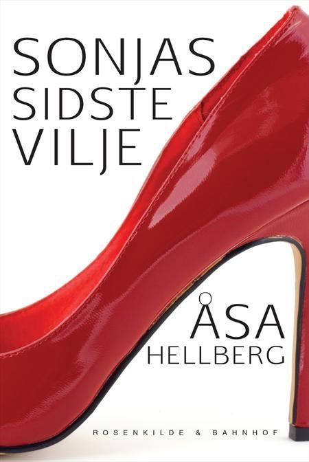 Sonjas sidste vilje af Åsa Hellberg. En skøn fortælling om tre kvinder, der får en arv hvis de følger testamentets krav. Om det at bryde med vanen, det sikre valg og det trygge liv.