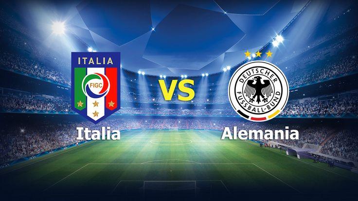Ver Italia vs Alemania en VIVO HOY