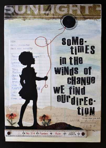 Sometimes in the winds of change we find our direction: Thoughts, Inspiration, Life, Quotes, Direction, Change, Wisdom