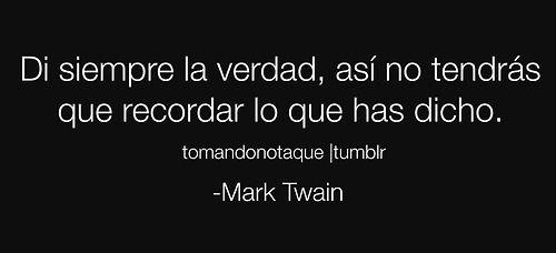 Frases de verdad -Mark Twain #Frases con imagen  #citas #reflexiones