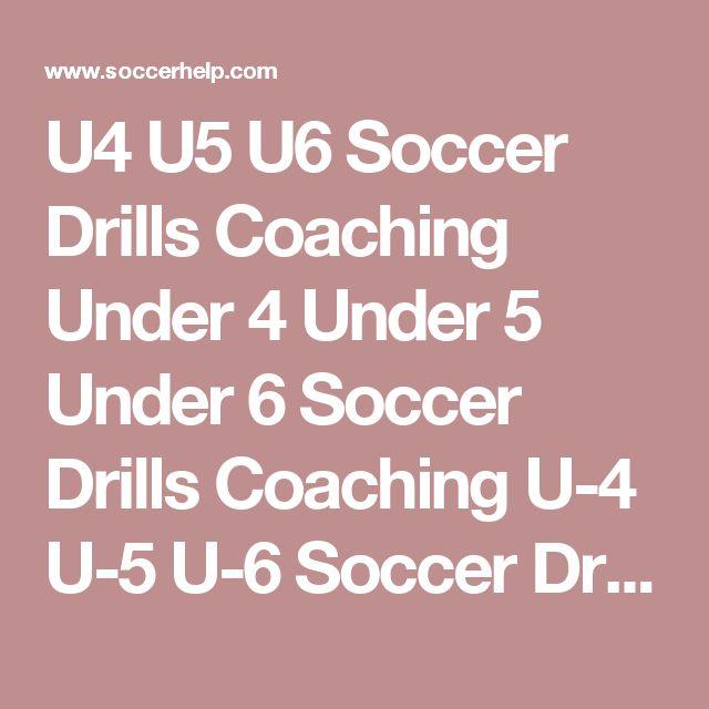 U4 U5 U6 Soccer Drills Coaching Under 4 Under 5 Under 6 Soccer Drills Coaching U-4 U-5 U-6 Soccer Drills Coaching