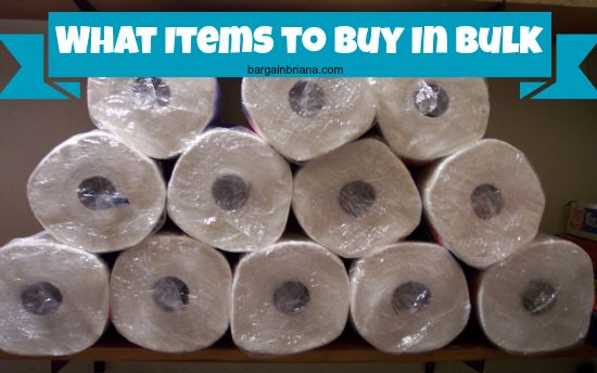 Save when you buy in bulk What Items to Buy in Bulk