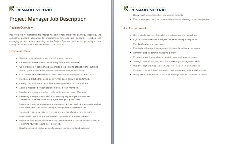 Project Manager Job Description - A template to quickly document the role and responsibilities for this position. Get it here: http://www.demandmetric.com/content/project-manager-job-description