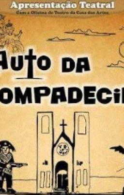#wattpad #humor O Auto da Compadecida, peça teatral de Ariano Suassuna, é uma das obras deste gênero mais conhecidas no Brasil. Tanto que acabou se tornando minissérie e filme. Esta peça projetou o autor nordestino pelo Brasil, e foi até considerado o texto mais popular do moderno teatro brasileiro. A peça é escri...