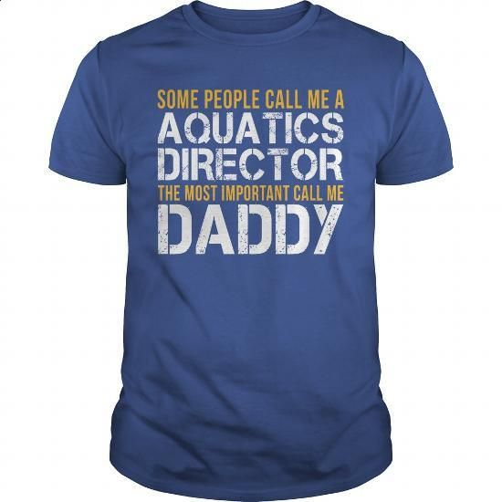 Awesome Tee For Aquatics Director - #champion hoodies #hoodies for boys. SIMILAR ITEMS => https://www.sunfrog.com/LifeStyle/Awesome-Tee-For-Aquatics-Director-140055469-Royal-Blue-Guys.html?60505