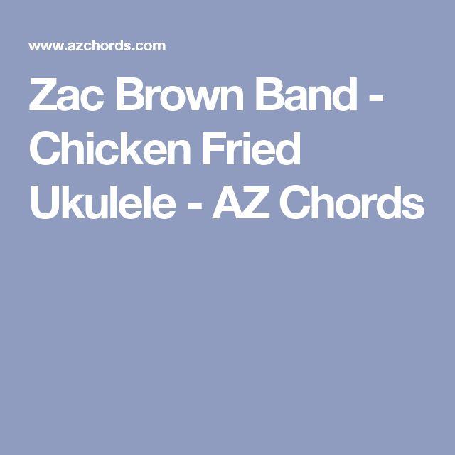 Zac Brown Band - Chicken Fried Ukulele - AZ Chords