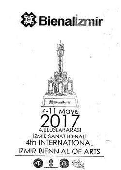 4. Uluslararası İzmir Sanat Bienali (4 - 11 Mayıs 2017)
