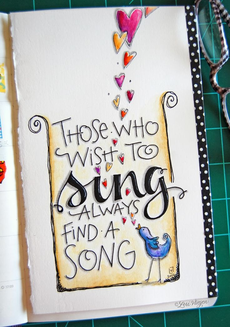 Art journal inspiration. Those who wish to sing always find a song. Lori Vliegen