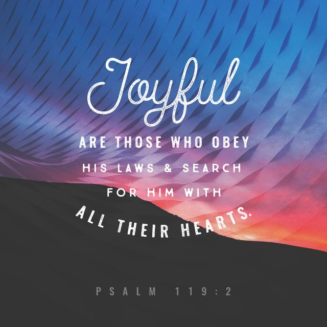 """""""Blessed are they that keep his testimonies, and that seek him with the whole heart."""" Psalms 119:2 KJV http://bible.com/1/psa.119.2.kjv"""