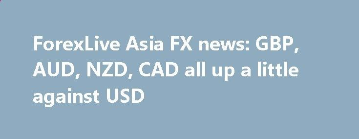 ForexLive Asia FX news: GBP, AUD, NZD, CAD all up a little against USD betiforexcom.live... Forex news for Asia trading Friday 30 June 2017 - Where to for gold - the influence of Draghi, the USD, EUR, USTs ... & India - ICYMI: A mixed session for the USD with losses against those in the headline. EUR/USD lost a little ground but has sinc...The post ForexLive Asia FX news: GBP, AUD, NZD, CAD all up a little against USD appeared first on Forex news forex trade. forex.wine/...