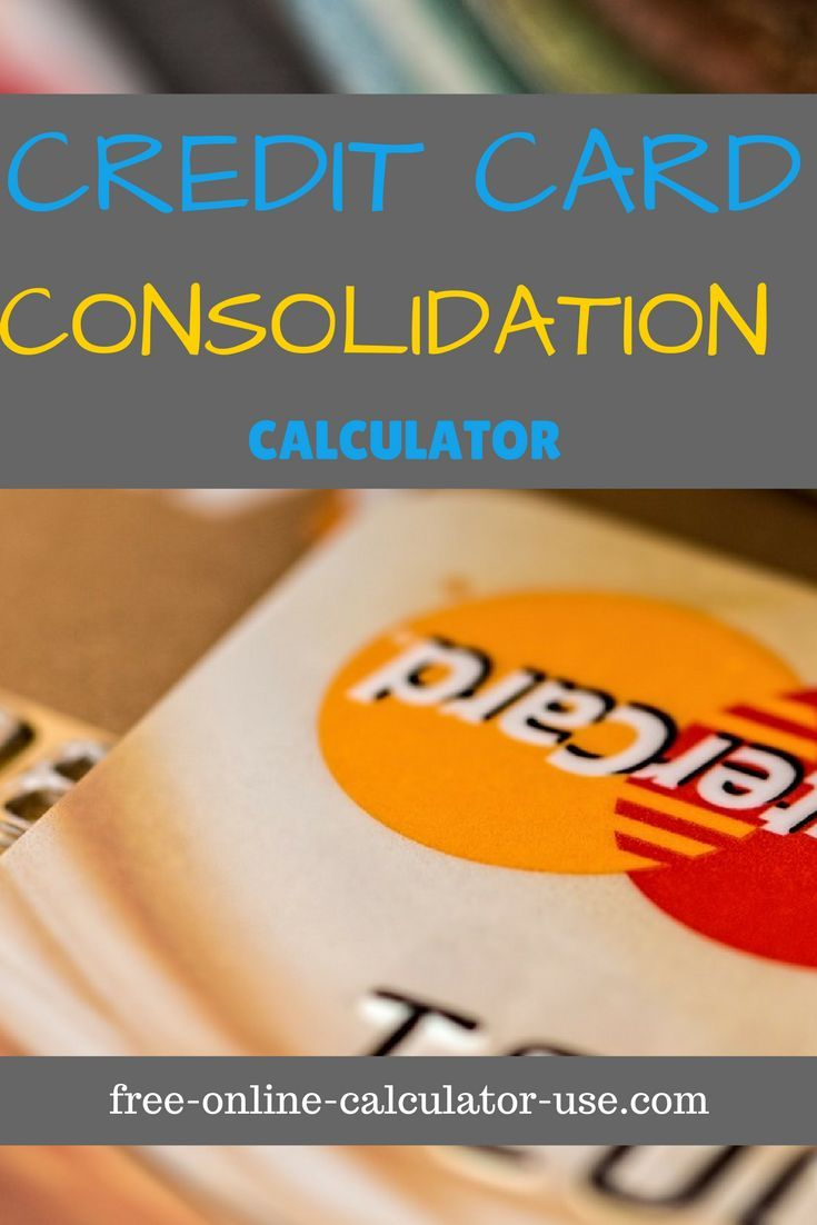 Credit Card Consolidation Calculator Tells How Much You Will Save