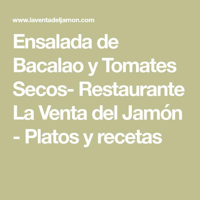 Ensalada de Bacalao y Tomates Secos- Restaurante La Venta del Jamón - Platos y recetas