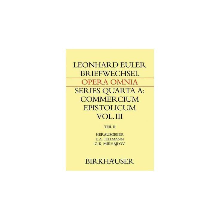 Briefwechsel Mit Daniel Bernoulli : Briefwechsel 1744–1778, Anhänge, Register (Vol 3)