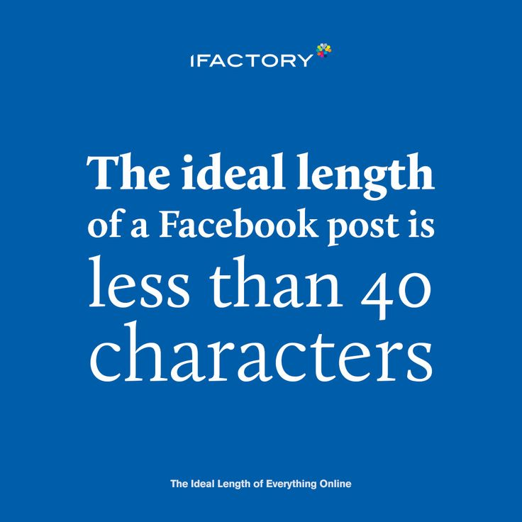 The ideal length of a Facebook post is less than 40 characters. #ifactory #facebook #digital #tips #tricks #digitalagency #ideallength #brisbane