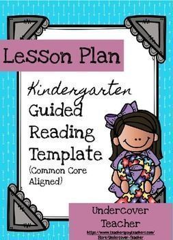 I love this easy to use Kindergarten Guided Reading Lesson Plan Template with the Common Core standards!-Simply type or write in the book your using for the week with a bit of group information and your ready to go for your reading groups!-I used this template for two years, when I taught Kindergarten, I had it pre-printed out blank in my Guided Reading lesson planning binder!