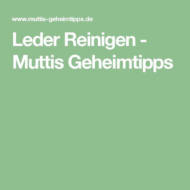Leder Reinigen - Muttis Geheimtipps