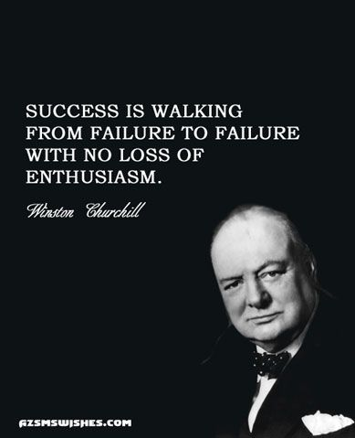 Success is walking from failure to failure with no loss of enthusiasm....#motivation #quotes #success