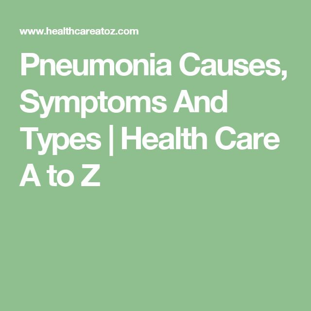 Pneumonia Causes, Symptoms And Types | Health Care A to Z