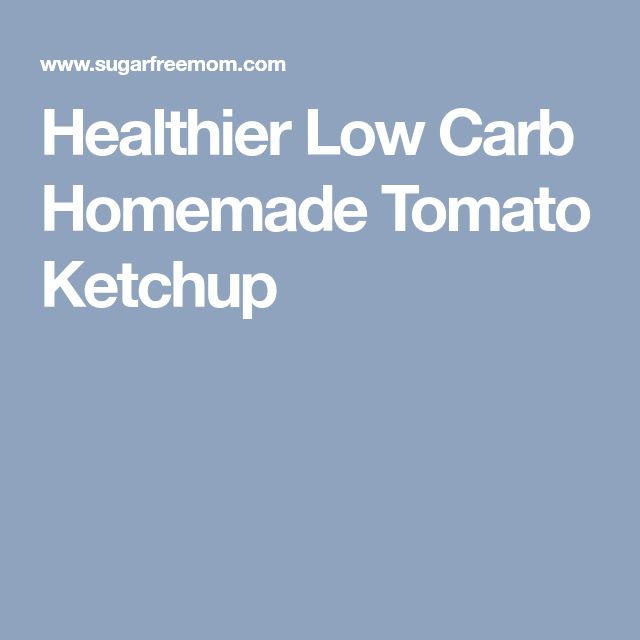 Healthier Low Carb Homemade Tomato Ketchup