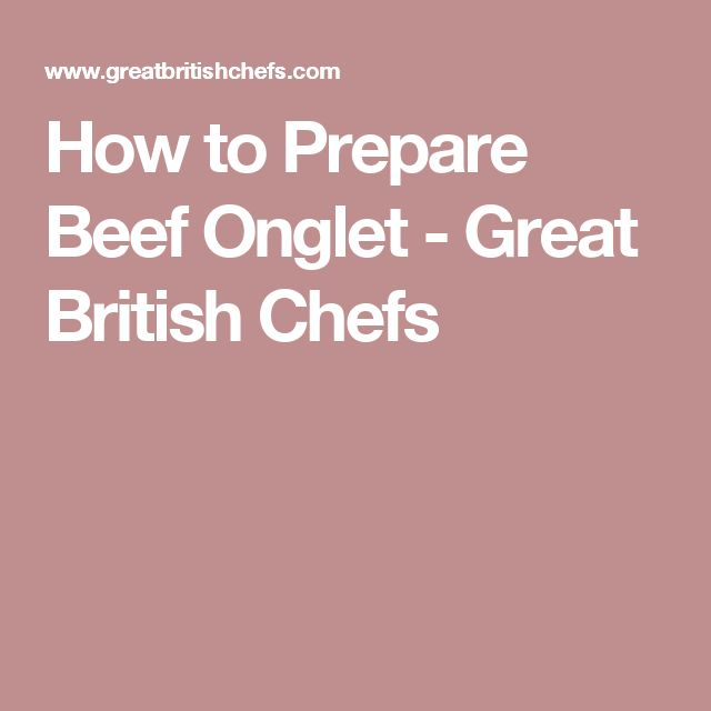 How to Prepare Beef Onglet - Great British Chefs