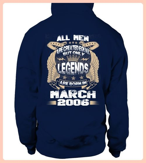 Legends Are Born in March 2006 Hoodie (*Partner Link)