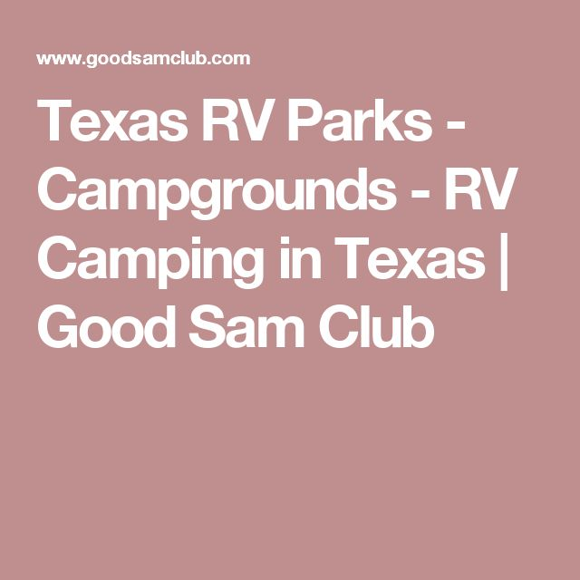 Texas RV Parks - Campgrounds - RV Camping in Texas | Good Sam Club