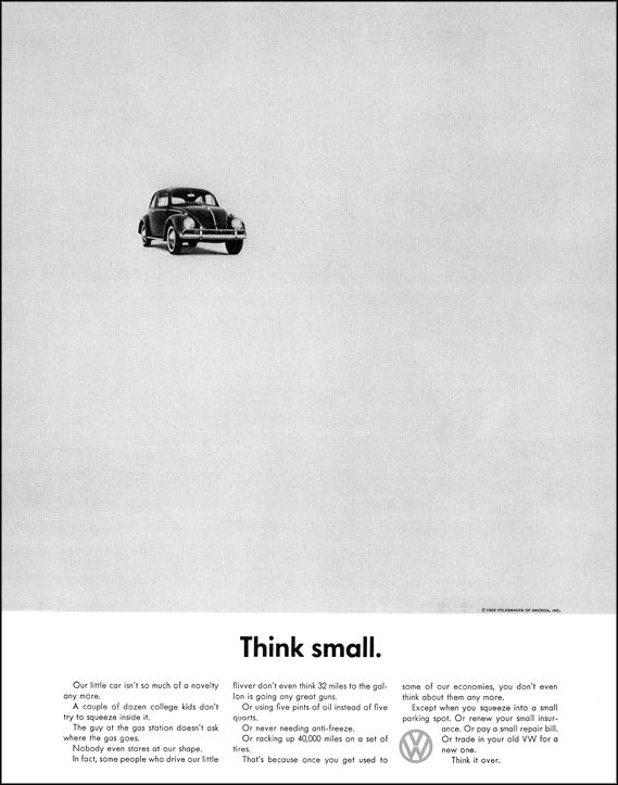 "Credited by John Hegarty as the ads that created modern advertising: DDB's ""Think Small"" for VW Beetle"
