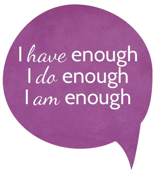 I have enough. I do enough. I am enough.   How often do we take the time to remind ourselves that we are complete? #enough #self #be #complete