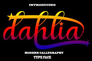Dahlia Is A Modern Calligraphy Script Font With Stunning Decorations Its Handwritten And