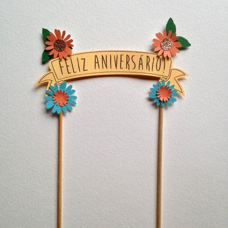 Cake Topper Feliz Aniversário Florido - Little Paper Boutique de Papel