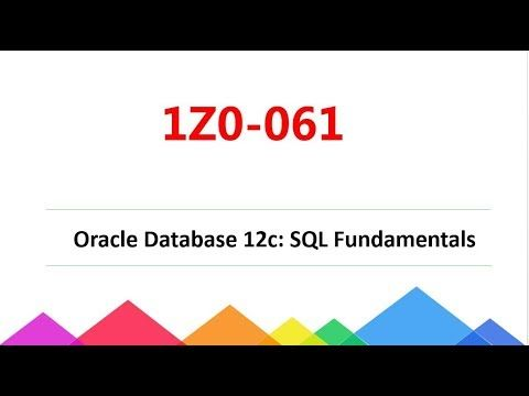 [100% Valid] OCA Oracle Database 12c SQL Fundamentals 1Z0-061 dumps|Pass...