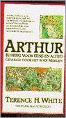 Arthur, koning voor eens en altijd, gevolgd door Het boek Merlijn - T.H. White - het beste Arthurverhaal ooit, een boek om te koesteren, een boek om uit te leren, een boek om telkens opnieuw te lezen...