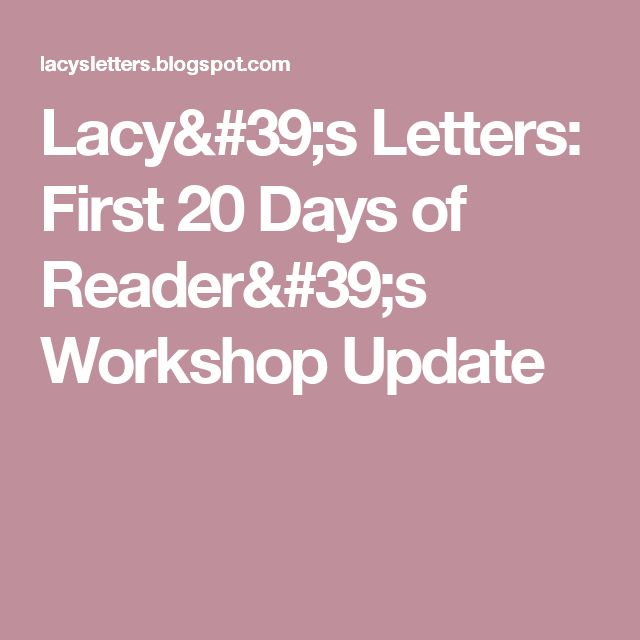 Lacy's Letters: First 20 Days of Reader's Workshop Update