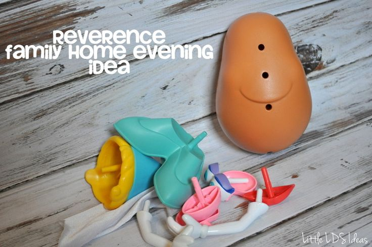 Fun reverence lesson using Mr. or Mrs Potato Head - would be great for family home evening or primary