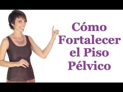 Cómo Fortalecer el Piso Pélvico - YouTube