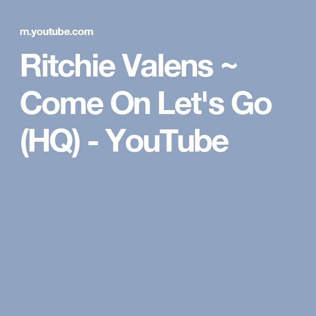 Ritchie Valens ~ Come On Let's Go (HQ) - YouTube
