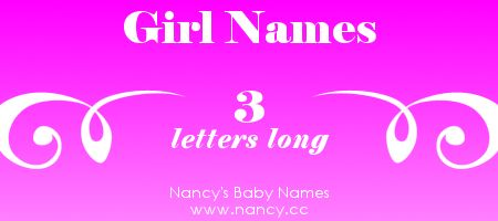 List of girl names that are just 3 letters long. The names link to popularity graphs. #babynames