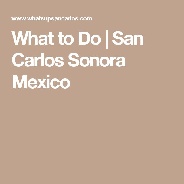 What to Do | San Carlos Sonora Mexico