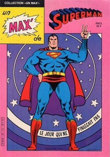 Collection Un Max de Superman - Le jour qui n'en finissait pas est un album de bande dessinée ou comics, édité par les éditions SAGEDITION - Comics-France.com