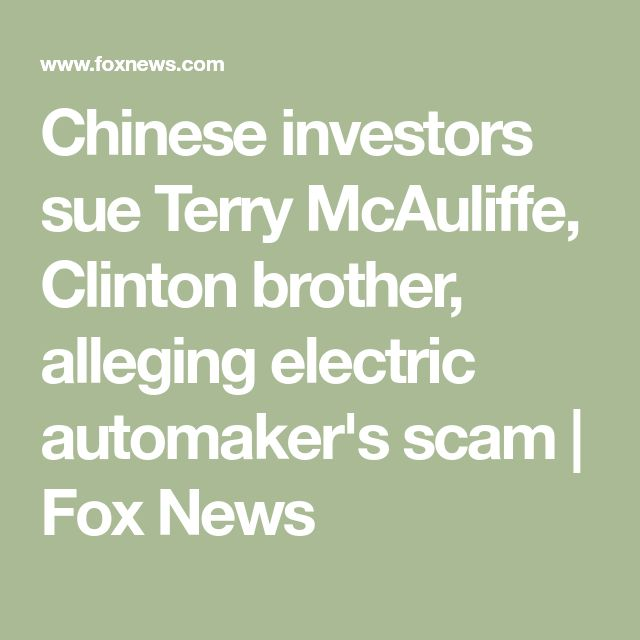 Chinese investors sue Terry McAuliffe, Clinton brother, alleging electric automaker's scam | Fox News