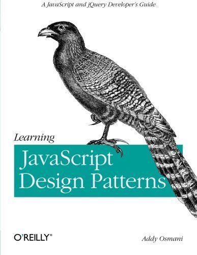 Learning JavaScript Design Patterns by Addy Osmani. $23.09. Author: Addy Osmani. Publisher: O'Reilly Media; 1 edition (August 27, 2012). Publication: August 27, 2012