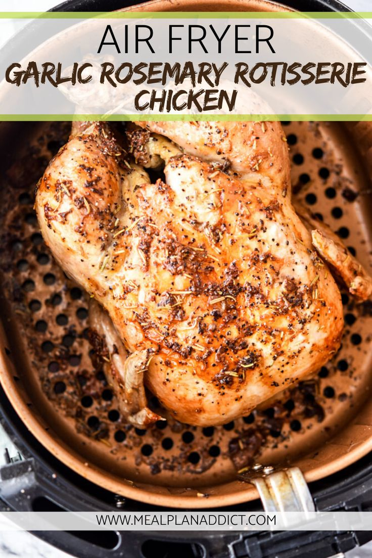 Air Fryer Garlic Rosemary Rotisserie Chicken is on your
