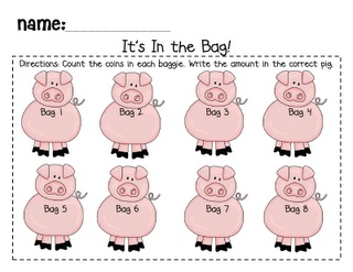 Differentiated money activity - Put coins in 8 bags - students count coins and write amounts on pigs.  Great for any grade level!