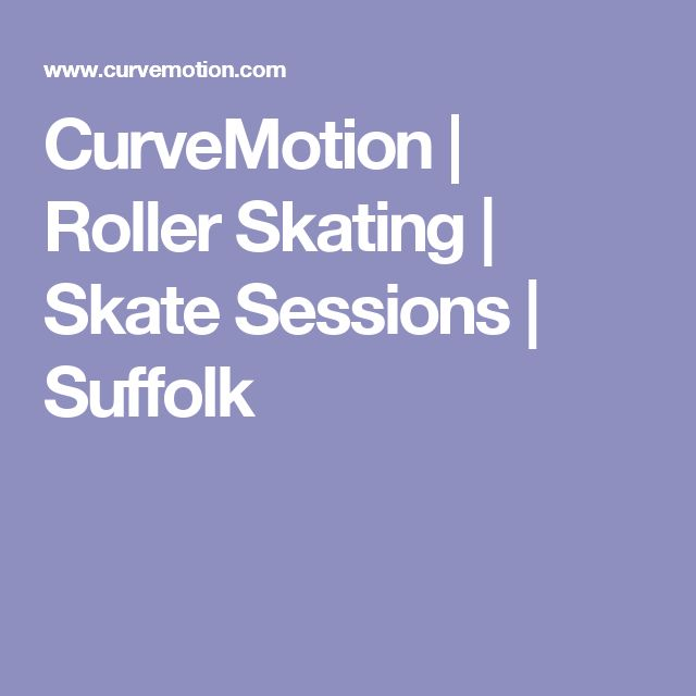 CurveMotion | Roller Skating | Skate Sessions | Suffolk