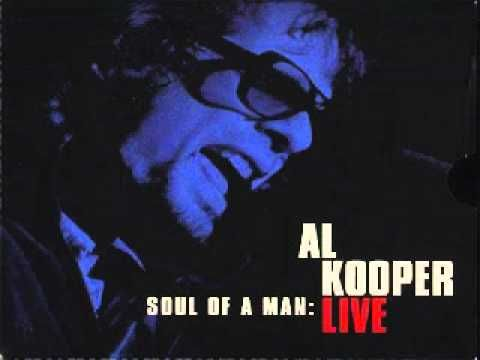 Al Kooper ~ Live version  I Love You More Than You'll Ever Know  As good as the original album track