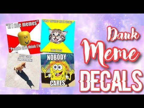 Roblox Bloxburg Meme Decal Id S Youtube Roblox Decals Memes